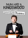 Mum Had a Kingswood (eBook): Tales from the Life and Mind of Rosso